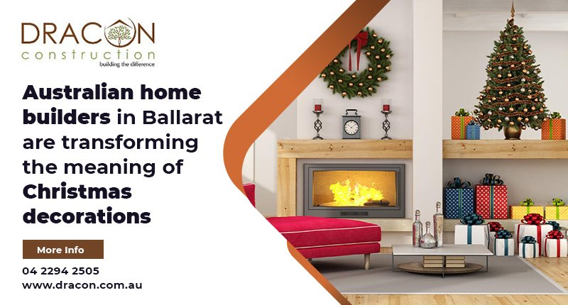 Australian home builders in Ballarat are transforming the meaning of Christmas decorations