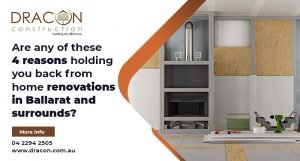 Are any of these 4 reasons holding you back from home renovations in Ballarat and surrounds?
