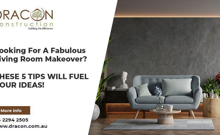 Looking For A Fabulous Living Room Makeover? These 5 Tips Will Fuel Your Ideas!