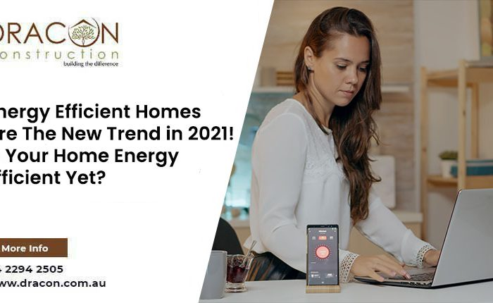 Energy Efficient Homes Are The New Trend in 2021! Is Your Home Energy Efficient Yet?